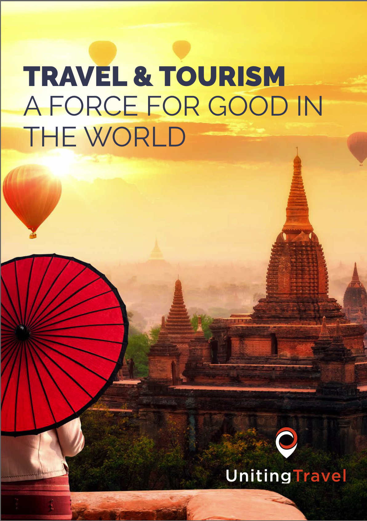 Travel and Tourism: A force for good in the World