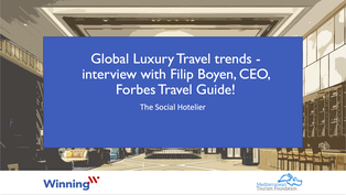 Global Luxury Travel trends - interview with Filip Boyen, CEO, Forbes Travel Guide!