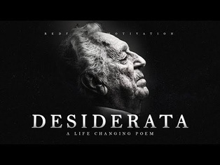 Desiderata - A Life Changing Poem for Hard Times